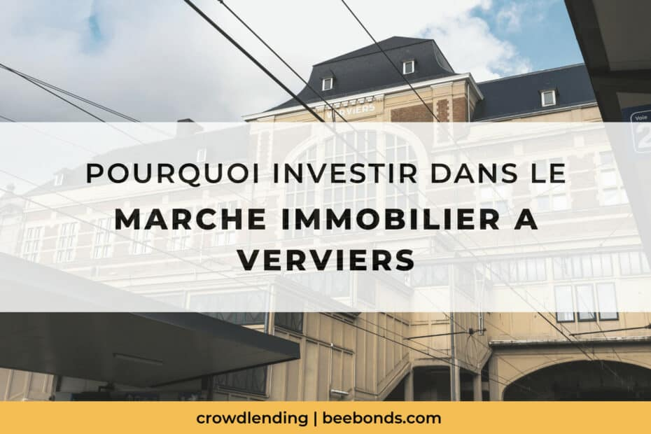 Pourquoi investir dans l'immobilier à Verviers - BeeBonds